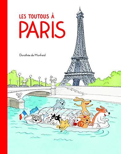 Les toutous à Paris   De Monfreid, Dorothée. Auteur
