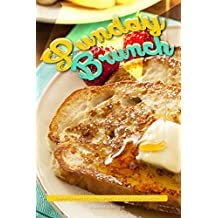 Sunday Brunch: Learn to Make Delicious Brunch Recipes from Scratch! (English Edition)