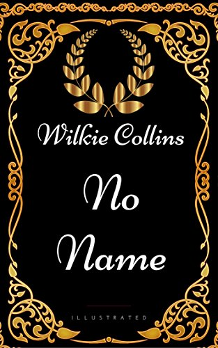 no-name-by-wilkie-collins-illustrated-english-edition