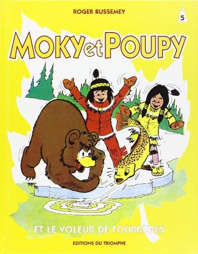 Moky et Poupy et le voleur de fourrures par Roger Bussemey