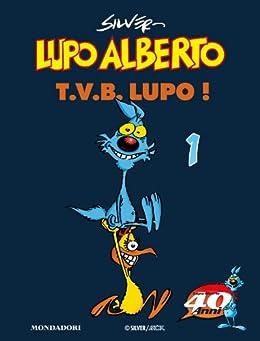Lupo Alberto. T.V.B. lupo! (1) di [Silver]
