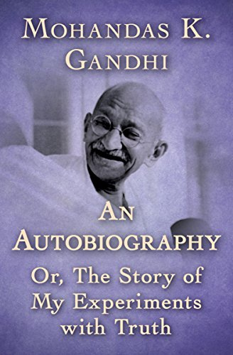 An Autobiography: Or, The Story of My Experiments with Truth (English Edition)