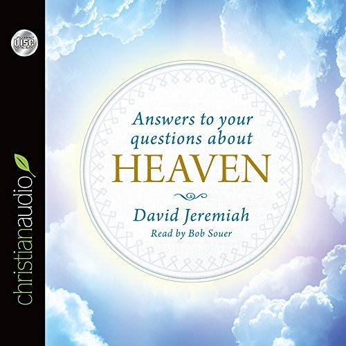 Answers to Your Questions about Heaven by David Jeremiah (2015-03-15)