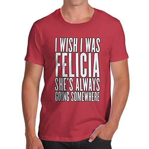 Herren I Wish I Was Felicia T-Shirt Rot