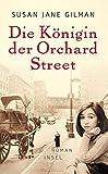 Die Königin der Orchard Street von Susan Jane Gilman