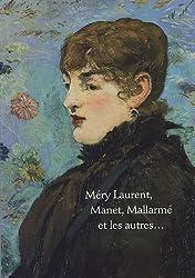Méry Laurent, Manet, Mallarmé et les autres...