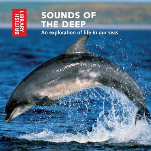Sounds of the Deep: An Exploration of Life in Our Seas (Spoken Word)