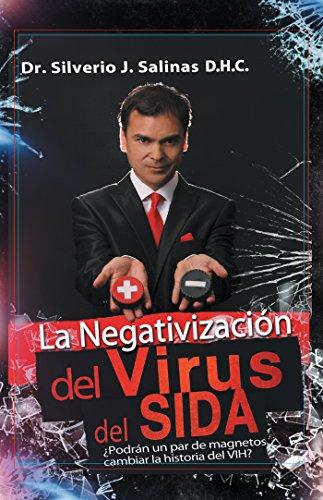 La Negativización Del Virus Del Sida: ¿Podrán Un Par De Magnetos Cambiar La Historia Del Vih? por Dr. Silverio J. Salinas