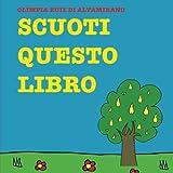 Scarica Libro Scuoti questo libro Non basta leggere qui bisogna darsi da fare (PDF,EPUB,MOBI) Online Italiano Gratis