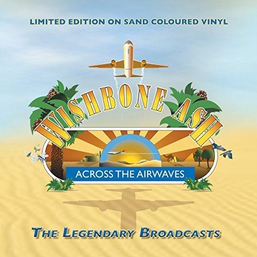 Wishbone Ash – Across The Airwaves (The Legendary Broadcasts)