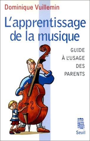 L'Apprentissage de la musique : Guide à l'usage des parents