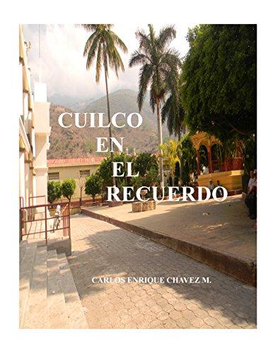 Cuilco En El Recuerdo por Carlos E.  Chavez