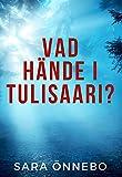 Vad hände i Tulisaari? (Tulisaari-trilogin Book 1) (Swedish Edition)