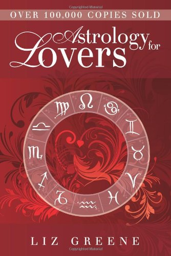 Astrology for Lovers por Liz Greene