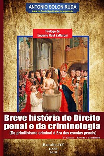 Breve história do direito penal e da criminologia: Do primitivismo criminal à Era das escolas penais