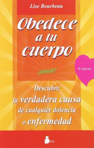 Obedece a tu cuerpo, ¡ámate! (2011)