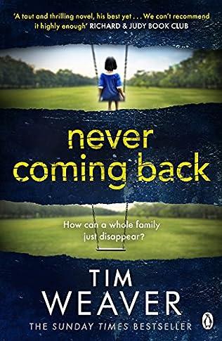 Never Coming Back - Tim Weaver
