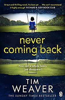 Never Coming Back: Someone doesn't want this family found . . . in the UNFORGETTABLE R&J THRILLER (David Raker Series Book 4) by [Weaver, Tim]