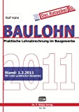 Baulohn 2011: Praktische Lohnabrechnung im Baugewerbe
