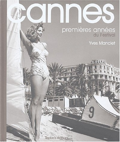 Cannes : Premières années du Festival par Yves Manciet, Jean-Claude Carrière