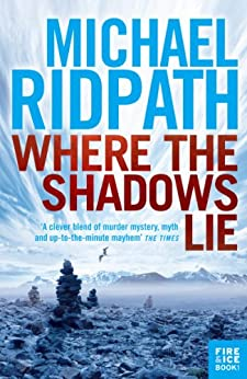 Where the Shadows Lie (FIRE & ICE Series) by [Ridpath, Michael]