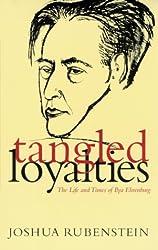 Tangled Loyalties: The Life and Times of Ilya Ehrenburg (Judaic Studies)