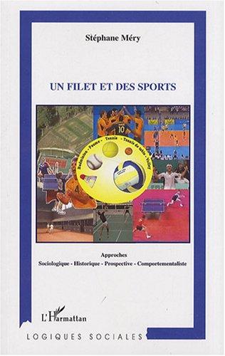 Un filet et des Sports Approches Sociologique Historique Prospective Comportementaliste