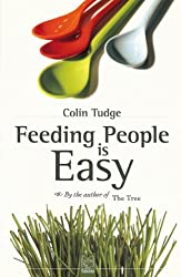 Feeding People is Easy by Colin Tudge (2007-10-25)