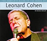 The Complete Guide to the Music of Leonard Cohen (The Complete Guide to the Music Of...)