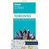 Fodor's Toronto 25 Best (Full-color Travel Guide, Band 7)