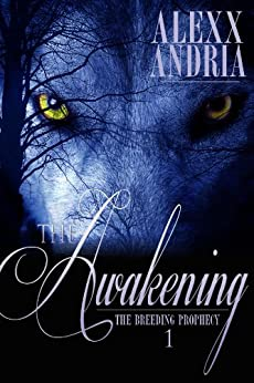 The Awakening (werewolf romance) (The Breeding Prophecy Book 1) by [Andria, Alexx]