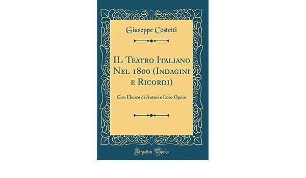 Il teatro italiano nel 1800 (indagini e ricordo);
