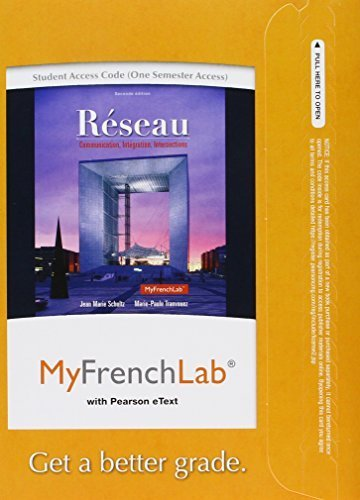 MyFrenchLab with Pearson eText -- Access Card -- for Réseau: Communication, Intégration, Intersections (multi semester Access) (2nd Edition) by Jean Marie Schultz (2014-05-23)