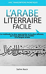 l'Arabe Littéraire Facile: Avec transcriptions phonétiques