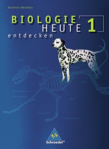 Biologie heute entdecken SI - Ausgabe 2008 für Nordrhein-Westfalen: Schülerband 1