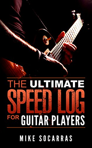 The Ultimate Speed Log for Guitar Players: Become a Speed Demon! (English Edition) -