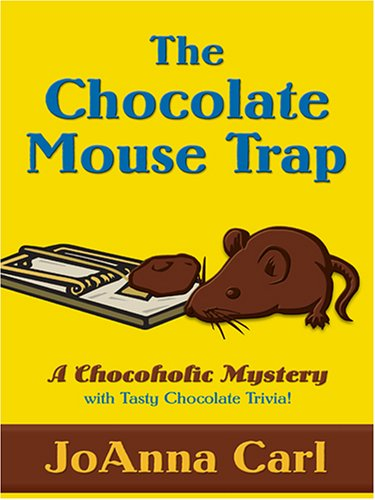 The Chocolate Mouse Trap (Chocoholic Mysteries, No. 5)