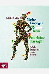Mehr Energie durch Polaritätsmassage Taschenbuch