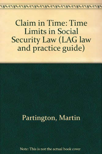Claim in Time: Time Limits in Social Security Law (LAG law and practice guide) por Martin Partington