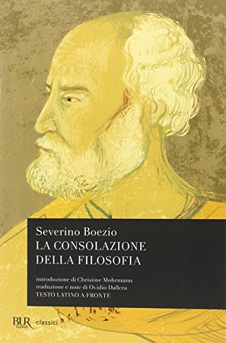 La consolazione della filosofia. Testo latino a fronte (Classici)