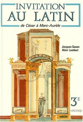 Invitation au latin 3e, de César à Marc Aurèle