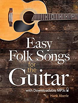 Easy Folk Songs for the Guitar with Downloadable MP3s von [Aberle, Hank]