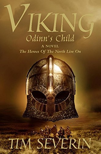 Odinn's Child: The Heroes of the North Live On (Viking Trilogy) (No. 1) by Tim Severin (2005-09-01)