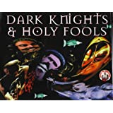 Dark Knights And Holy Fools: Art and Films of Terry Gilliam