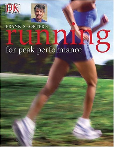 Frank Shorter's Running for Peak Performance por Frank Shorter