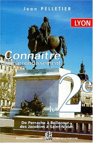 Connaître le 2ème arrondissement de Lyon