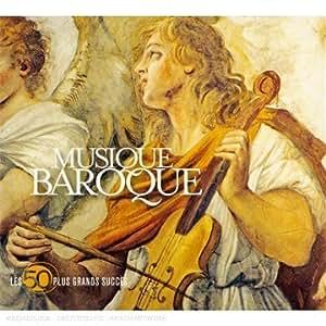 Les 50 Plus Grands Succès : Musique Baroque