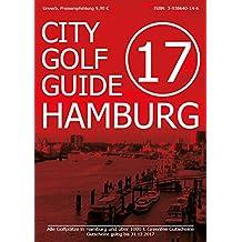 City-Golf Guide Hamburg 2017: Der Golfführer für Hamburg