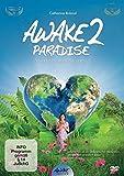 AWAKE2PARADISE - Ein Reiseführer ins Leben - Mit Catharina Roland, Gerald Hüther, Rüdiger Dahlke, Veit Lindau, Bruce Lipton