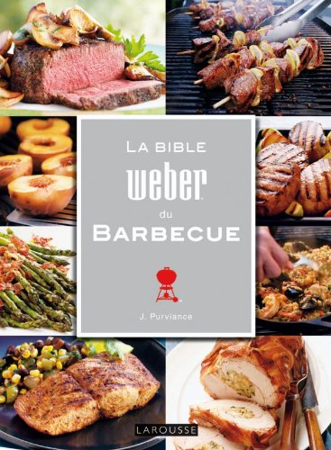 La Bible Weber du Barbecue par Jamie Purviance